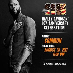 Rapper Common will make an appearance at Harley-Davidson's 110th Anniversary in Milwaukee.